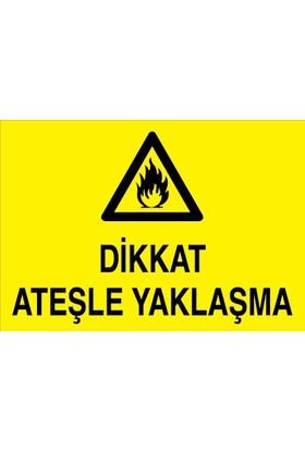 Canis Etiket Dikkat Ateşle Yaklaşma Sticker-Folyo