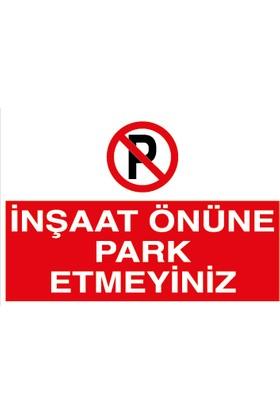 Canis Etiket Inşaat Önüne Park Etmeyiniz Sticker-Folyo
