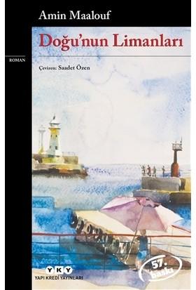 Doğu'nun Limanları - Amin Maalouf