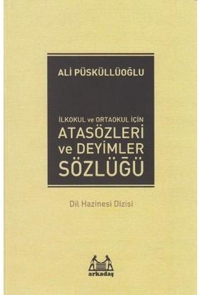 İlköğretim İçin Atasözleri Ve Deyimler Sözlüğü - Ali Püsküllüoğlu