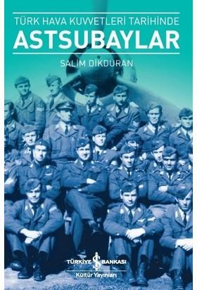 Türk Hava Kuvvetleri Tarihinde Astsubaylar - Salim Dikduran