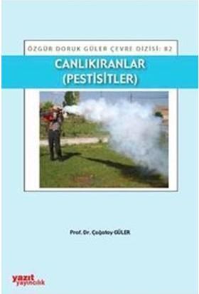 Canlıkıranlar Pestisitler - Çağatay Güler