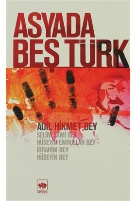 Asyada Beş Türk-Adil Hikmet Bey