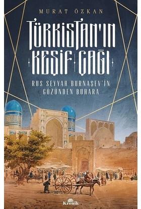 Türkistan'n Keşif Çağı-Rus Seyyah Burnaşev'İn Gözünden Buhara - Murat Özkan