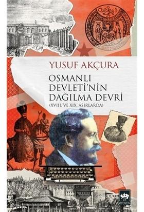 Osmanlı Devleti'nin Dağılma Devri - Yusuf Akçura
