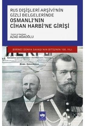 Osmanlı'nın Cihan Harbi'ne Girişi - Azad Ağaoğlu