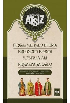Birgili Mehmed Efendi - Ebussuud Efendi - Mustafa Ali - Kemalpaşa-Oğlu - Hüseyin Nihal ATSIZ