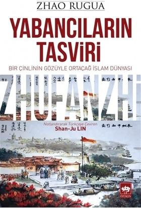 Yabancıların Tasviri - Zhao Rugua