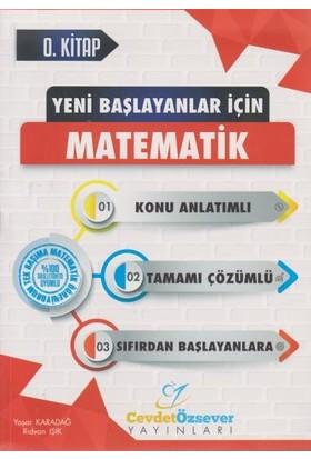 Cevdet Özsever Yayınları Yeni Başlayanlar İçin Matematik 0 K - Yaşar Karadağ