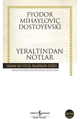 Yeraltından Notlar - Fyodor Mihailoviç Dostoyevski