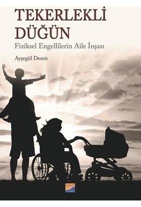 Tekerlekli DüğünFiziksel Engellilerin Aile İnşası - Ayşegül Demir