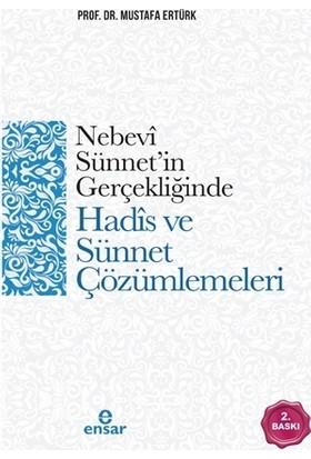 Nebevi Sünneti''İn Gerçekliğinde Hadis Çözümlemeleri-Mustafa Ertürk