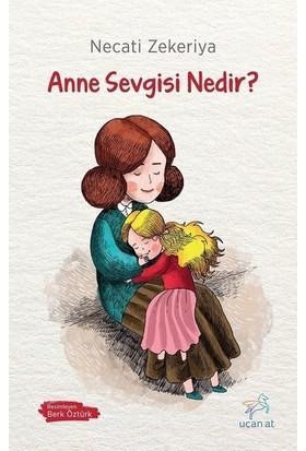 Anne Sevgisi Nedir? - Necati Zekeriya