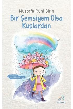 Bir Şemsiyem Olsa Kuşlardan - Mustafa Ruhi Şirin
