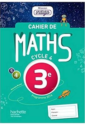 Cahier D'exercices De Maths - Mission Indigo 3eme