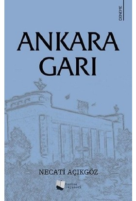 Ankara Garı - Necati Açıkgöz