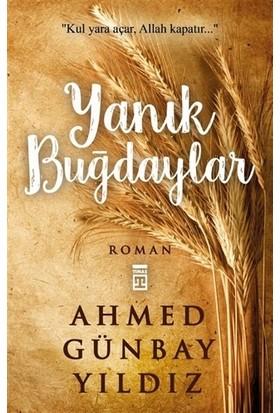 Yanık Buğdaylar - Ahmed Günbay Yıldız