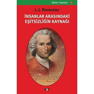 İnsanlar Arasındaki Eşitsizliğin Kaynağı - Jean-Jacques Rousseau