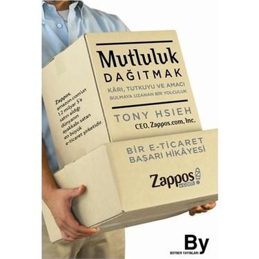 Mutluluk Dağıtmak - Tony Hsieh Kitabı - girisimciler-icin-kitap-onerileri-mutlaka-okumaniz-gereken-11-kitap