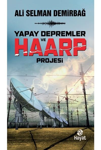 Yapay Depremler ve Haarp Projesi - Ali Selman Demirbağ
