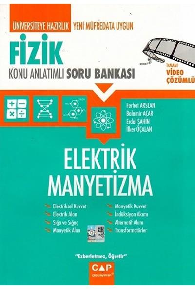 Çap Yayınları Fizik Elektrik Manyetizma Konu Anlatımlı Soru Bankası - Balamir Açar