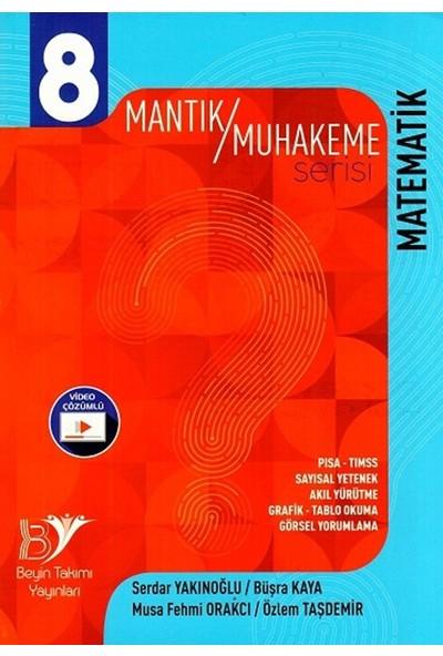 Beyin Takımı Yayınları 8. Sınıf Matematik Mantık Muhakeme Serisi - Büşra Kaya