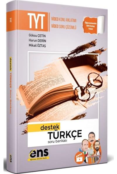 Ens Yayıncılık Tyt Türkçe Destek Soru Bankası - Göksu Çetin