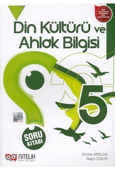 Nitelik 5. Sınıf Din Kültürü ve Ahlak Bilgisi Soru Kitabı - Emine Arslan , Raşit Cesur