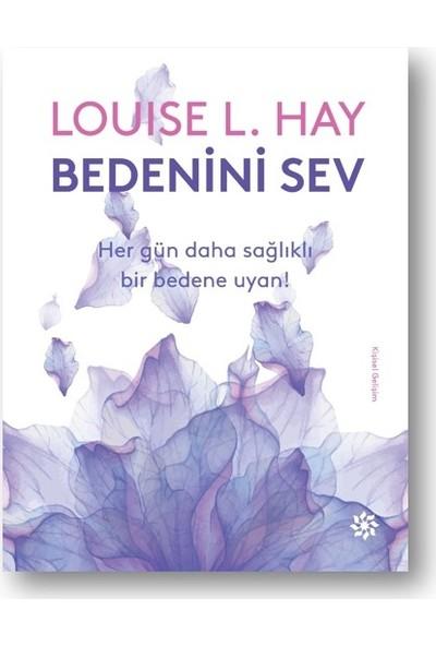 Bedenini Sev - Louise L. Hay