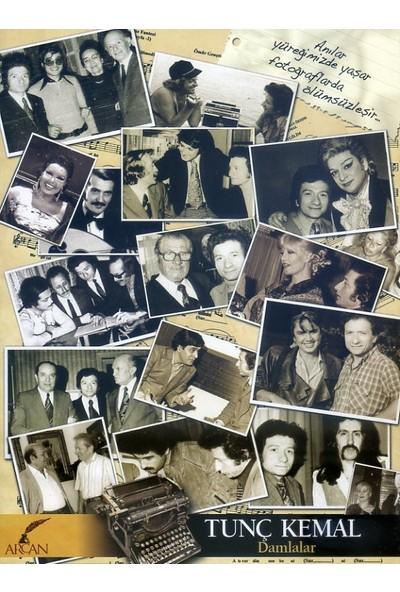 Damlalar - Anılar, Şarkılar - Tunç Kemal