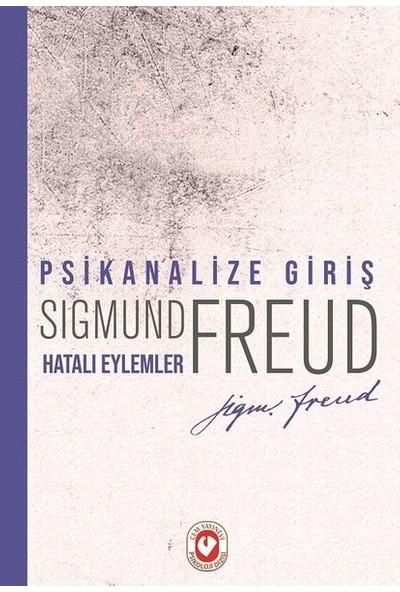 Psikanalize Giriş - Hatalı Eylemler - Sigmund Freud