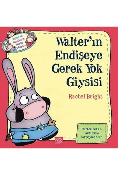 Walterın Endişeye Gerek Yok Giysisi-Rachel Bright