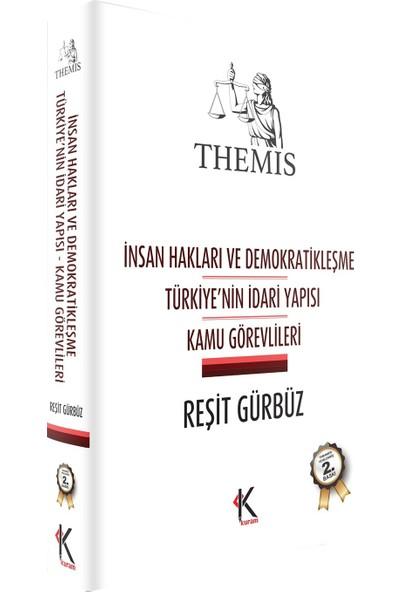 Themis: İnsan Hakları Ve Demokratikleşme Türkiye'Nin İdari Yapısı Kamu Görevlileri-Reşit Gürbüz