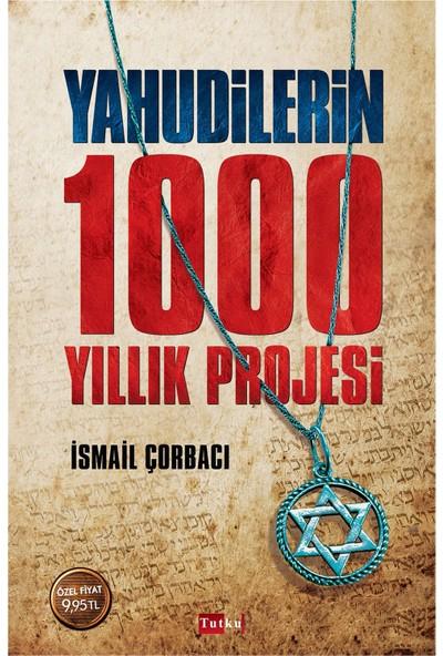 Yahudilerin 1000 Yıllık Projesi-İsmail Çorbacı
