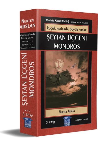 Küçük Anılarda Büyük Sırlar - Şeytan Üçgeni Mondros - Nurten Arslan