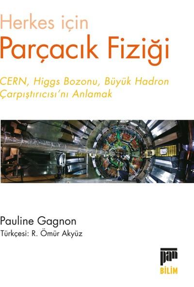 Herkes İçin Parçacık Fiziği/Cern, Higgs Bozonu, Büyük Hadron Çarpıştırıcısı'Nı Anlamak - Pauline Gagnon