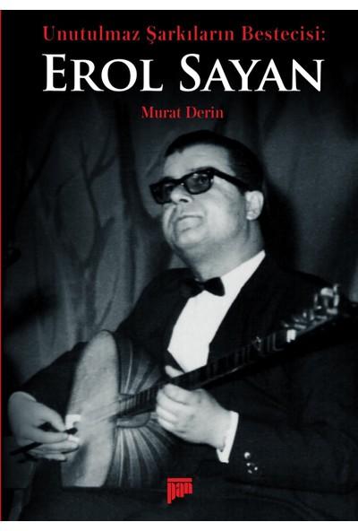 Unutulmaz Şarkıların Bestecisi Erol Sayan - Murat Derin