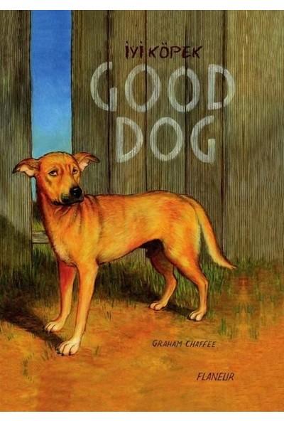 İyi Köpek Good Dog - Graham Chaffee