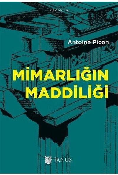 Mimarlığın Maddiliği - Antoine Picon