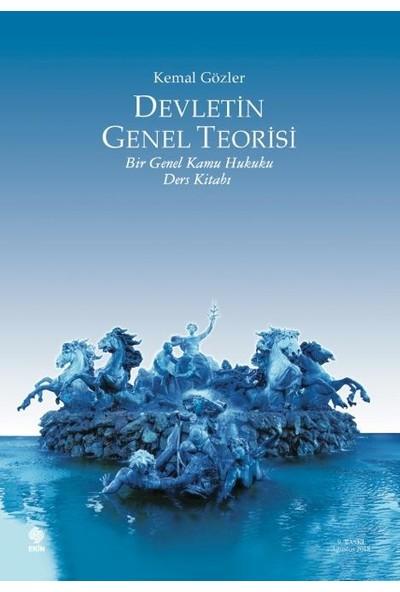 Devletin Genel Teorisi - Bir Genel Kamu Hukuku Ders Kitabı - Kemal Gözler