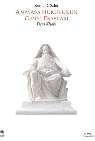 Anayasa Hukukunun Genel Esasları (Ders Kitabı) - Kemal Gözler