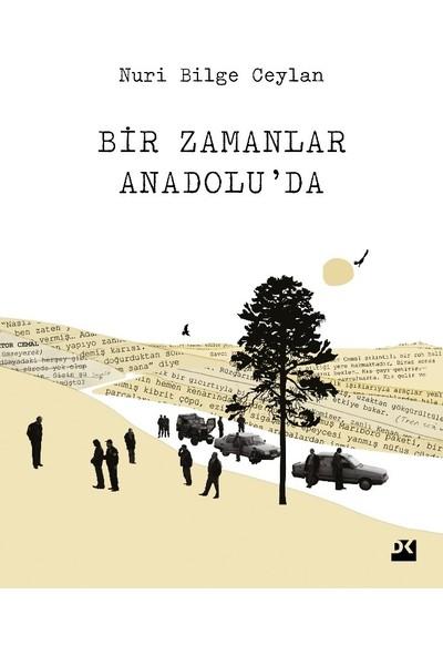 Bir Zamanlar Anadolu'da - Nuri Bilge Ceylan