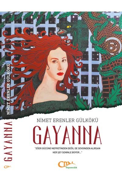 Gayanna - Nimet Erenler Gülkökü