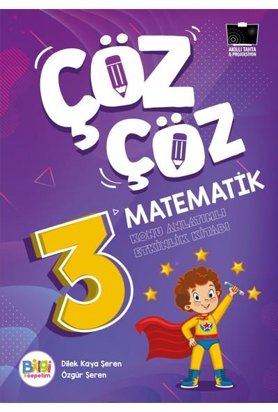 Çöz Çöz Matematik 3 Konu Anlatımlı Etkinlik Kitabı - Dilek Kaya Şeren - Özgür Şeren