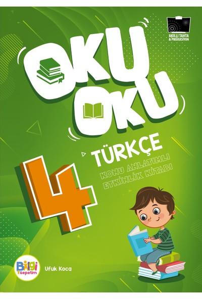 Oku Oku Türkçe 4 Konu Anlatımlı Etkinlik Kitabı - Ufuk Koca