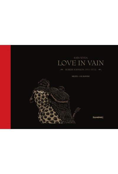 Kara Sevda - Love In Vain Robert Johnson 1911 - 1938 (Ciltli)