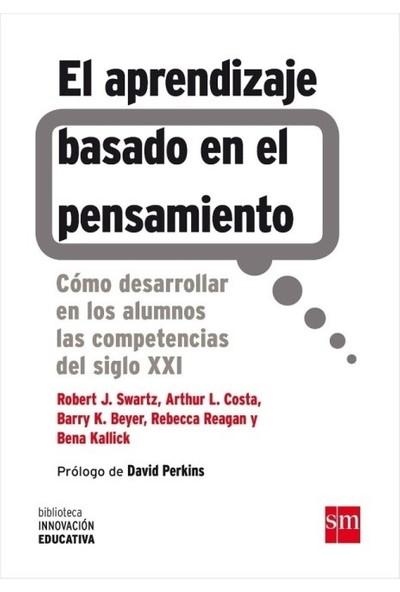 El Aprendizaje Basado En El Pensamiento - Robert J. Swartz - Arthur L.Costa