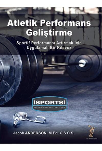 Atletik Performans Geliştirme: Sportif Performansı Artırmak İçin Uygulamalı Bir Kılavuz