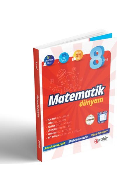 Artıbir Yayınları 8. Sınıf Matematik Dünyam