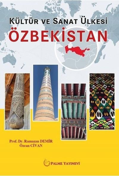 Kültür ve Sanat Ülkesi Özbekistan - Ramazan Demir - Özcan Civan